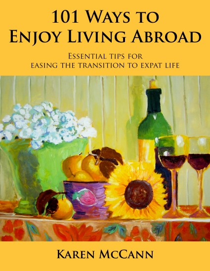 101 Ways to Enjoy Living Abroad by Karen McCann