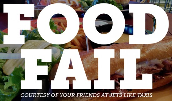 Food Fail by Jets Like Taxis